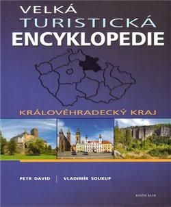 Obálka titulu Velká turistická encyklopedie - Královehradecký kraj