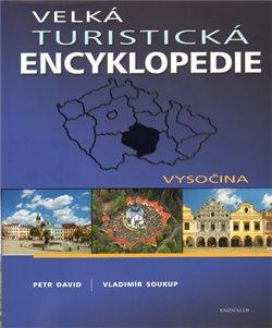 Obálka titulu Velká turistická encyklopedie - Vysočina