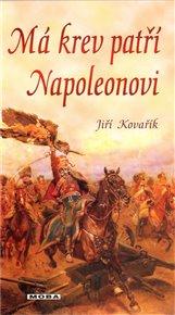 Má krev patří Napoleonovi