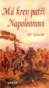 Obálka titulu Má krev patří Napoleonovi
