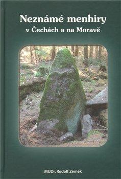 Obálka titulu Neznámé menhiry v Čechách a na Moravě