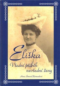 Obálka titulu Eliška - Všední příběh nevšední ženy