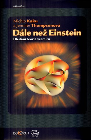 Dále než Einstein - Hledání teorie vesmíru