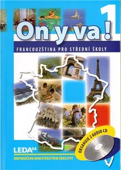 ON Y VA! 1 sada učebnice + 2CD. Francouzština pro střední školy - Jitka Taišlová