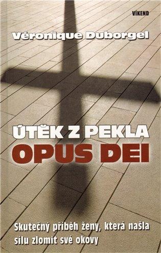 Útěk z pekla Opus Dei - Veronique Duborgel | Replicamaglie.com
