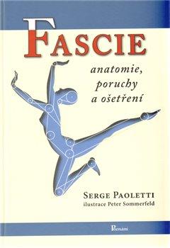 Obálka titulu Fascie. Anatomie, poruchy a ošetření