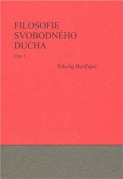 Obálka titulu Filosofie svobodného ducha 1. a 2.