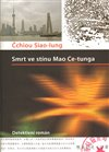 Obálka knihy Smrt ve stínu Mao Ce-tunga