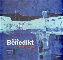 Obálka titulu Václav Benedikt - Život a tvorba / Life and Works