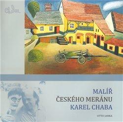 Obálka titulu Malíř českého meránu Karel Chaba