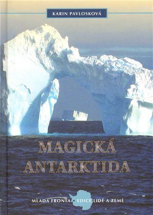 Magická Antarktida:Tam, kde končí sny - Karin Pavlosková   Booksquad.ink
