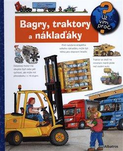 Obálka titulu Bagry, traktory a náklaďáky