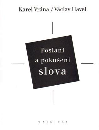 Poslání a pokušení slova - Václav Havel,   Booksquad.ink