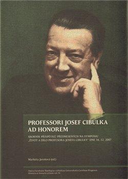 Obálka titulu PROFESSORI JOSEF CIBULKA AD HONOREM