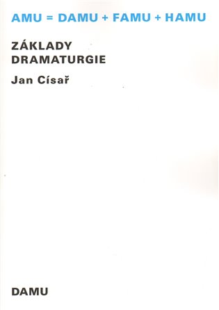 Základy dramaturgie - Jan Císař   Booksquad.ink