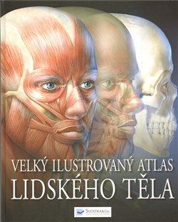 Obálka titulu Velký ilustrovaný atlas lidského těla