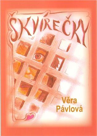 Škvírečky - Věra Pávlová | Booksquad.ink