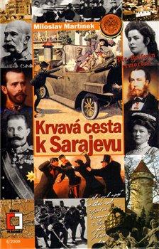 Obálka titulu Krvavá cesta k Sarajevu