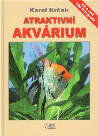 Atraktivní akvárium - Karel Krček | Booksquad.ink
