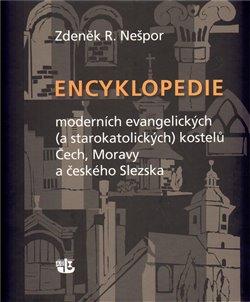 Obálka titulu Encyklopedie moderních evangelických (a starokatolických) kostelů Čech, Moravy a českého Slezska