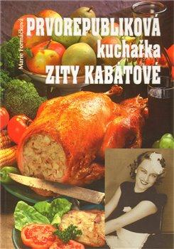 Obálka titulu Prvorepubliková kuchařka Zity Kabátové