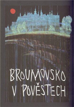 Broumovsko v pověstech - Eva Koudelková | Booksquad.ink
