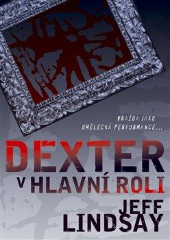 Obálka titulu Dexter v hlavní roli