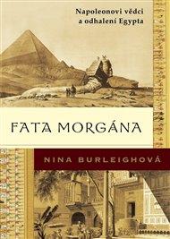 Fata morgána: Napoleonovi vědci a odhalení Egypta