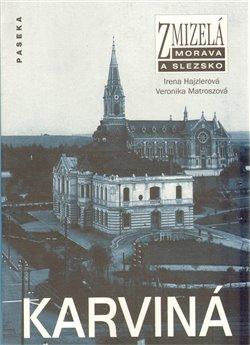 Obálka titulu Zmizelá Morava a Slezsko-Karviná