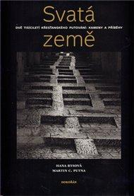 Svatá země. Dvě tisíciletí křesťanského putování: kameny a příběhy