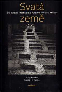 Obálka titulu Svatá země. Dvě tisíciletí křesťanského putování: kameny a příběhy