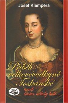 Obálka titulu Příběh velkovévodkyně Toskánské