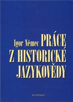 Obálka titulu Práce z historické jazykovědy