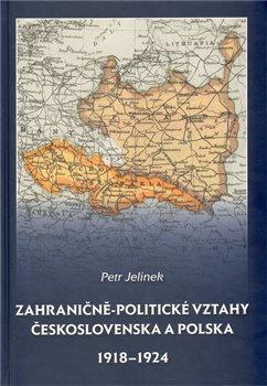 Obálka titulu Zahraničně-politické vztahy Československa a Polska 1918 - 1924