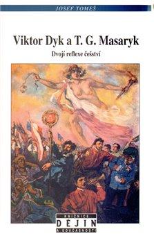 Obálka titulu Viktor Dyk a T.G.Masaryk