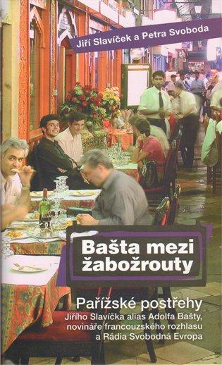Bašta mezi žabožrouty - Jiří Slavíček   Booksquad.ink