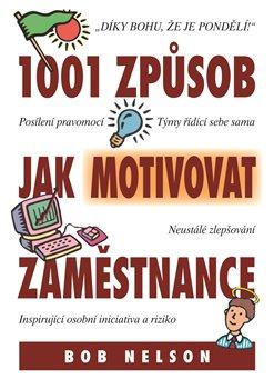 Obálka titulu 1001 Způsob jak motivovat zaměstnance