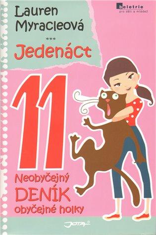 Jedenáct:Neobyčejný deník obyčejné holky - Lauren Myracleová | Booksquad.ink