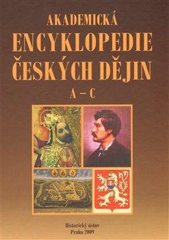 Obálka titulu Akademická encyklopedie českých dějin. A-C.