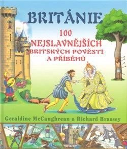 Obálka titulu Británie. 100 nejslavnějších britských pověstí a příběhů