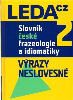 Obálka titulu Slovník české frazeologie a idiomatiky 2