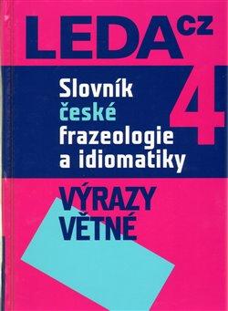 Obálka titulu Slovník české frazeologie a idiomatiky 4