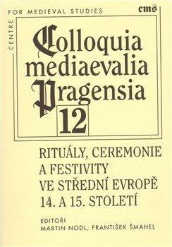 Obálka titulu Rituály, ceremonie a festivity ve střední Evropě 14. a 15. století