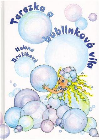 Terezka a bublinková víla - Helena Brožíková   Booksquad.ink