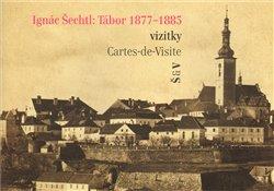 Obálka titulu Ignác Šechtl: Tábor 1877-1885