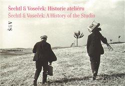 Obálka titulu Šechtl & Voseček: Historie ateliéru
