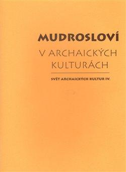 Obálka titulu Mudrosloví v archaických kulturách