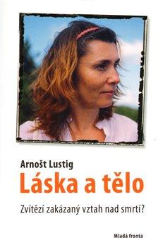 Láska a tělo - Arnošt Lustig