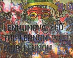 Obálka titulu Lennonova zeď – The Lennon Wall – Mur Lennon