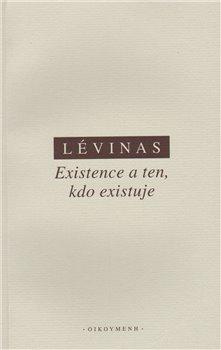 Obálka titulu Existence a ten, kdo existuje